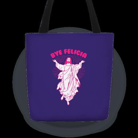 Bye Felicia Tote