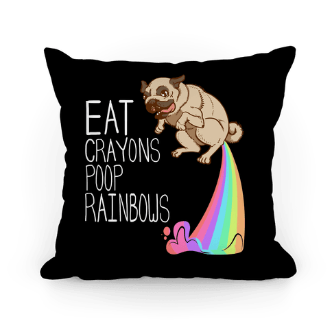 Eat Crayons, Poop Rainbows Pillow Pillow