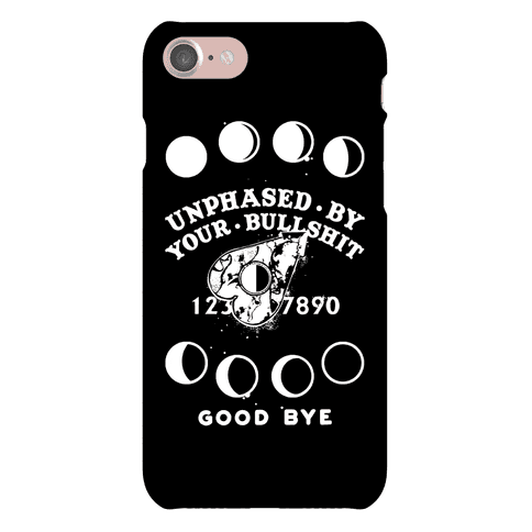 Unphased By Your Bullshit Phone Case