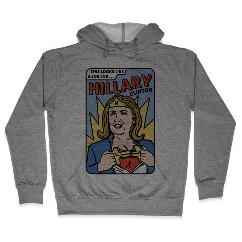 Super Hero Hillary Clinton Hooded Sweatshirt