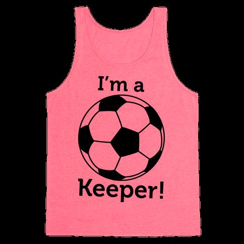 I'm a Keeper Tank Top