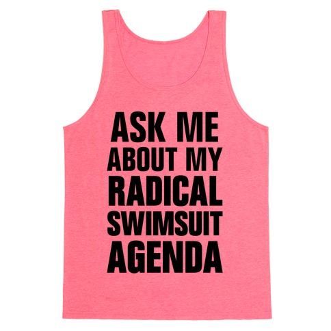 Ask Me About My Radical Swimsuit Agenda Tank Top