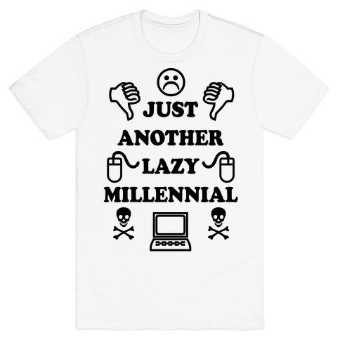 Just Another Lazy Millennial T-Shirt