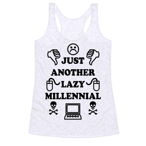 Just Another Lazy Millennial Racerback Tank Top