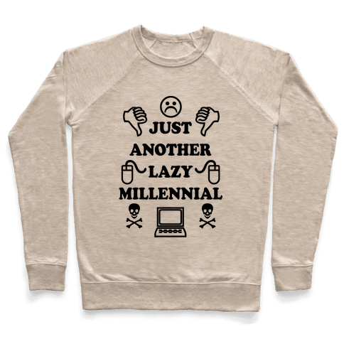 Just Another Lazy Millennial Pullover