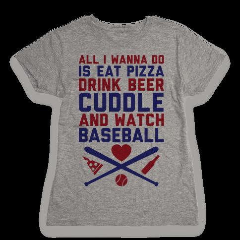 Pizza, Beer, Cuddling, And Baseball Womens T-Shirt