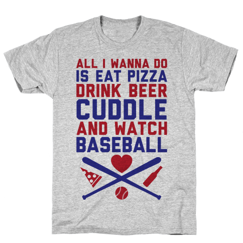 Pizza, Beer, Cuddling, And Baseball Mens T-Shirt
