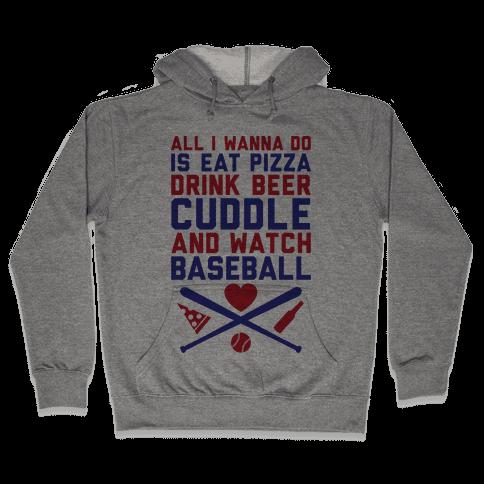 Pizza, Beer, Cuddling, And Baseball Hooded Sweatshirt