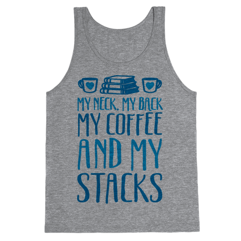My Neck My Back My Coffee And My Stacks Tank Top