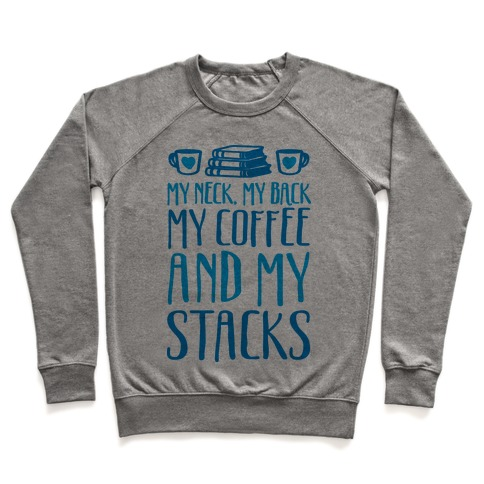 My Neck My Back My Coffee And My Stacks Pullover
