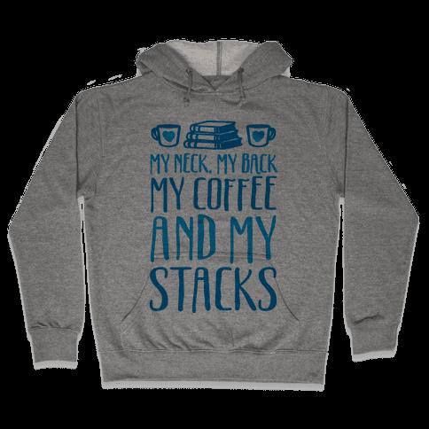 My Neck My Back My Coffee And My Stacks Hooded Sweatshirt