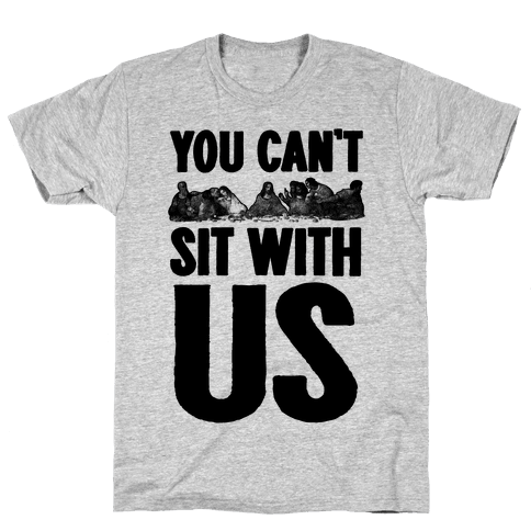 You Can't Sit With Us Last Supper Mens T-Shirt