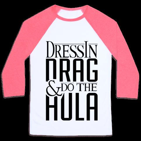 Drag Queen Hula Baseball Tee