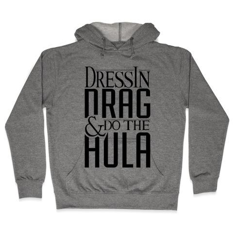 Drag Queen Hula Hooded Sweatshirt