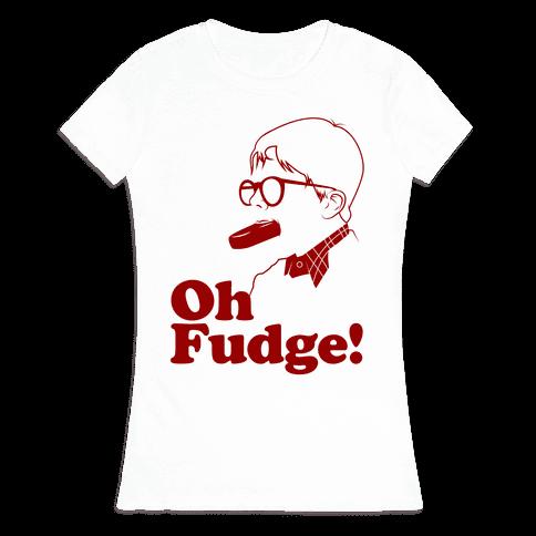 Oh Fudge! Womens T-Shirt