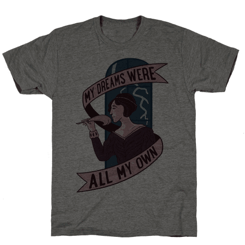 My Dreams Were All My Own Mens T-Shirt