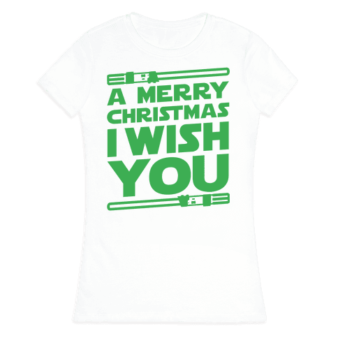 Merry Christmas I Wish You Womens T-Shirt