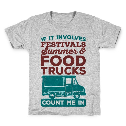If It Involves Festivals, Summer & Food Trucks Count Me In Kids T-Shirt