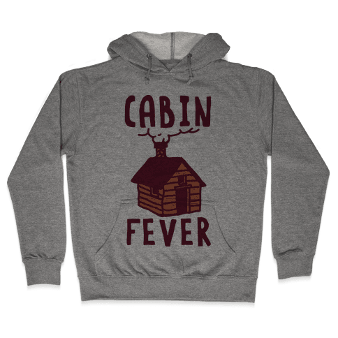 Cabin Fever Hooded Sweatshirt