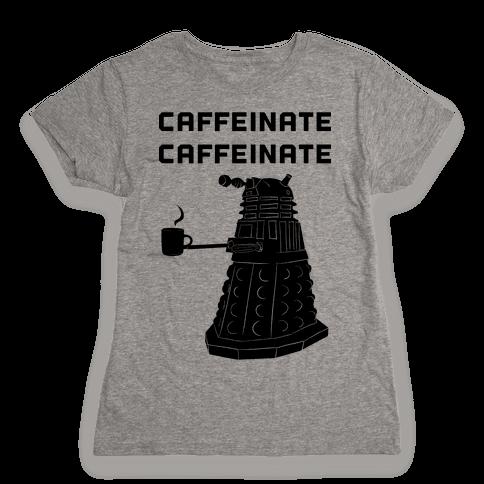 Caffeinate Caffeinate Womens T-Shirt