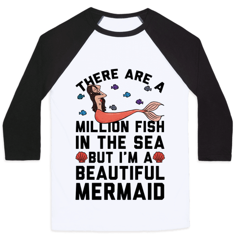 There Are A Million Fish In The Sea Baseball Tee