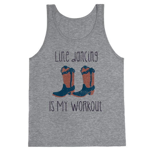 Line Dancing Is My Workout Tank Top