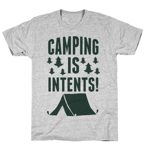 Camping Is Intents! (Green) Mens T-Shirt