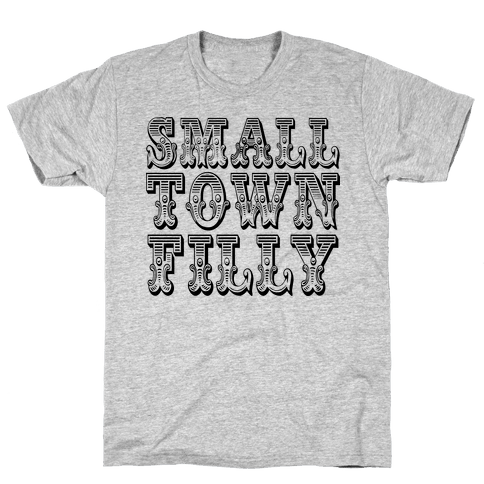 Small Town Filly Mens T-Shirt