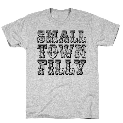 Small Town Filly T-Shirt