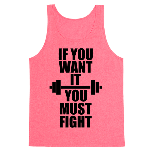 If You Want It, You Must Fight Tank Top