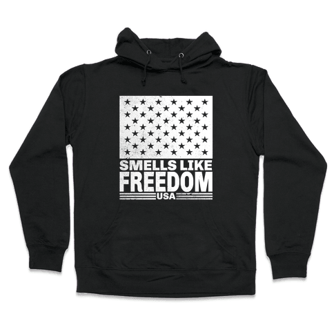 Smells Like Freedom Hooded Sweatshirt