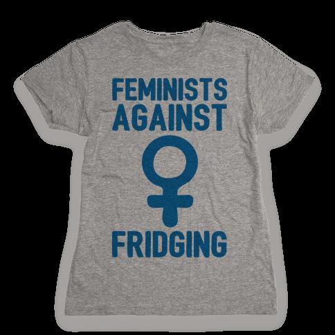 Feminists Against Fridging Womens T-Shirt