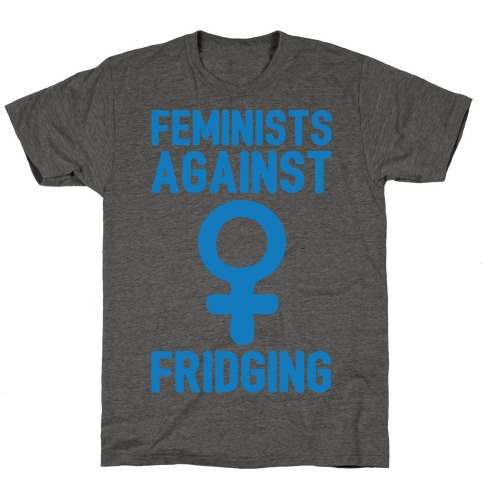 Feminists Against Fridging T-Shirt