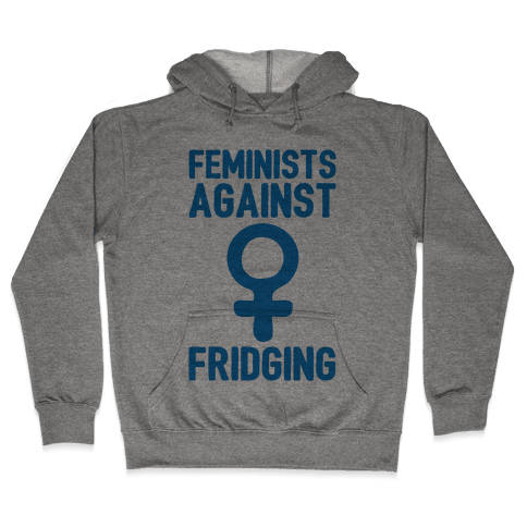 Feminists Against Fridging Hooded Sweatshirt