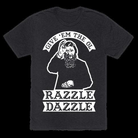Give 'Em the Ol Razzle Dazzle Rasputin