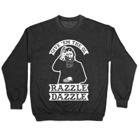 Give 'Em the Ol Razzle Dazzle Rasputin Pullover