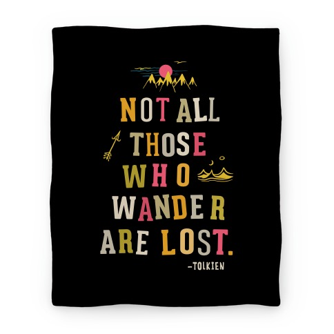 Not All Those Who Wander Are Lost Blanket Blanket
