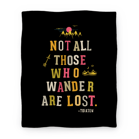 Not All Those Who Wander Are Lost Blanket