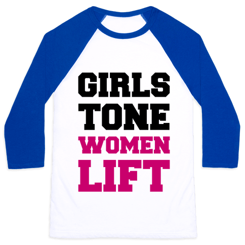 Girls Tone Women Lift Baseball Tee