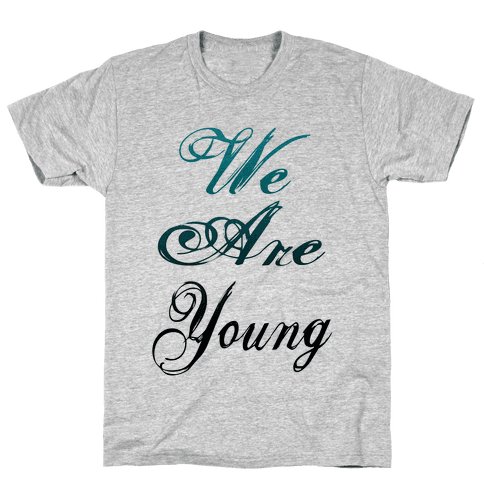 We Are Young Mens T-Shirt