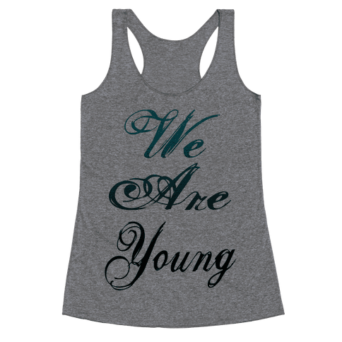 We Are Young Racerback Tank Top