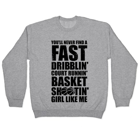 Fast Dribblin' Court Runnin' Basket Shootin' Girl (Vintage) Pullover