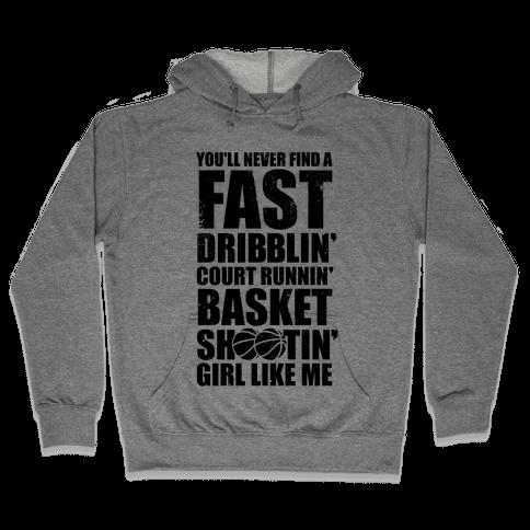 Fast Dribblin' Court Runnin' Basket Shootin' Girl (Vintage) Hooded Sweatshirt
