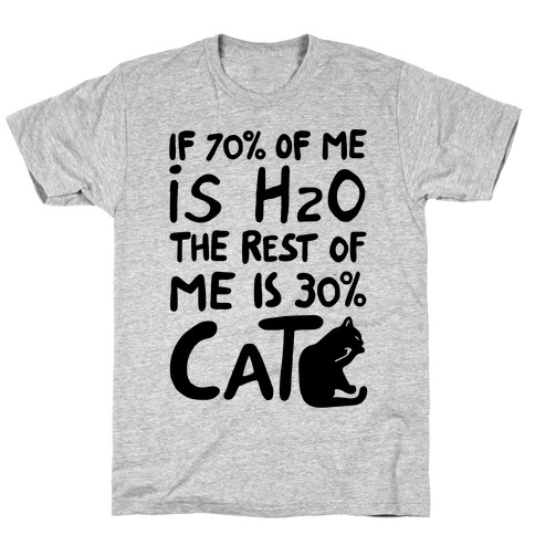 70 Percent H20 30 Percent Cat Mens T-Shirt