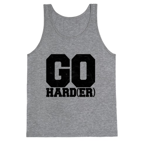 Go Harder Tank Top