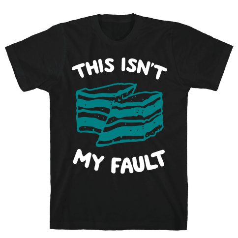 This Isn't My Fault Mens T-Shirt