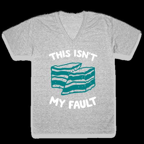 This Isn't My Fault V-Neck Tee Shirt