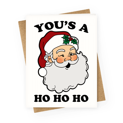 You's A Ho Ho Ho Greeting Card