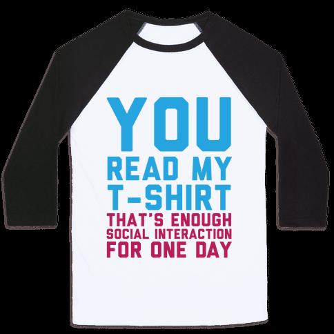 You Read My Shirt Baseball Tee