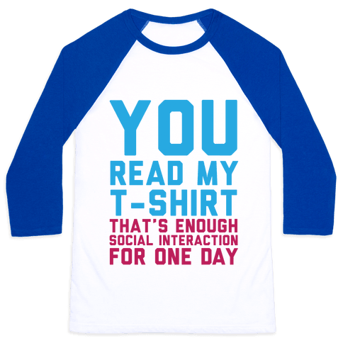 You Read My Shirt Baseball Tee